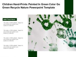 Children Hand Prints Painted In Green Color Go Green Recycle Nature Powerpoint Template