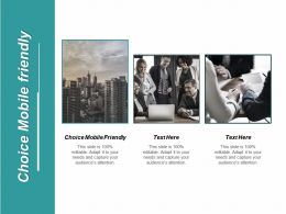 Choice Mobile Friendly Ppt Powerpoint Presentation Infographics Infographic Template Cpb