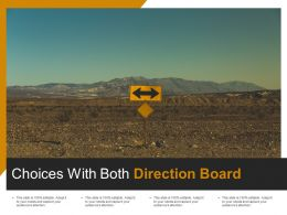 Choices With Both Direction Board