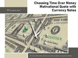 Choosing Time Over Money Motivational Quote With Currency Notes