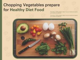 Chopping Vegetables Prepare For Healthy Diet Food
