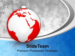 Christian Christmas Ball With World Map Xmas Powerpoint Templates Ppt Backgrounds For Slides