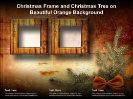 Christmas Frame And Christmas Tree On Beautiful Orange Background