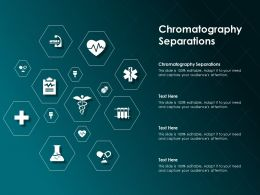 Chromatography Separations Ppt Powerpoint Presentation Professional Layout Ideas