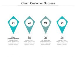Churn Customer Success Ppt Powerpoint Presentation Infographics Cpb