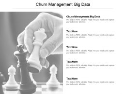 Churn Management Big Data Ppt Powerpoint Presentation Pictures Graphic Images Cpb