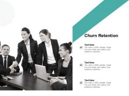 Churn Retention Ppt Powerpoint Presentation Pictures Graphics Template Cpb