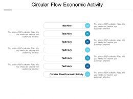 Circular Flow Economic Activity Ppt Powerpoint Presentation Gallery Summary Cpb