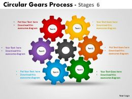 Circular Gears Process Stages 6 Powerpoint Slides