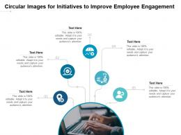 Circular Images For Initiatives To Improve Employee Engagement Infographic Template
