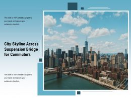 City Skyline Across Suspension Bridge For Commuters