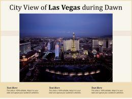 City View Of Las Vegas During Dawn