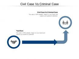 Civil Case Vs Criminal Case Ppt Powerpoint Presentation Portfolio Files Cpb