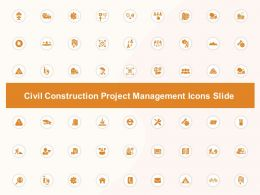 Civil Construction Project Management Icons Slide Ppt Powerpoint Presentation Ideas Aids