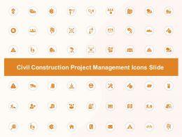 Civil Construction Project Management Icons Slide Ppt Powerpoint Presentation Ideas Aids