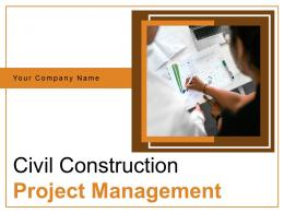 Civil Construction Project Management Powerpoint Presentation Slides
