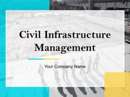 Civil Infrastructure Management Powerpoint Presentation Slides