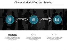 Classical Model Decision Making Ppt Powerpoint Presentation Designs Cpb