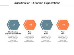 Classification Outcome Expectations Ppt Powerpoint Presentation Gallery Graphic Tips Cpb