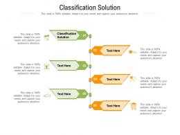 Classification Solution Ppt Powerpoint Presentation File Files Cpb