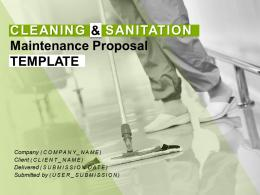 Cleaning And Sanitation Maintenance Proposal Template Powerpoint Presentation Slides