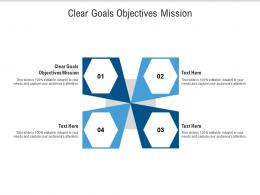Clear Goals Objectives Mission Ppt Powerpoint Presentation Layouts Examples Cpb