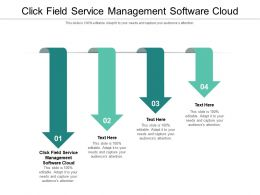 Click Field Service Management Software Cloud Ppt Powerpoint Presentation Icon Graphics Pictures Cpb
