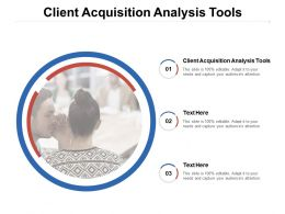 Client Acquisition Analysis Tools Ppt Powerpoint Presentation Slides Skills Cpb