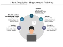 Client Acquisition Engagement Activities Ppt Powerpoint Presentation File Gallery Cpb