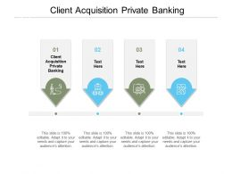 Client Acquisition Private Banking Ppt Powerpoint Presentation Outline Master Slide Cpb