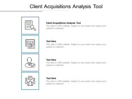 Client Acquisitions Analysis Tool Ppt Powerpoint Presentation Infographic Template Designs Cpb