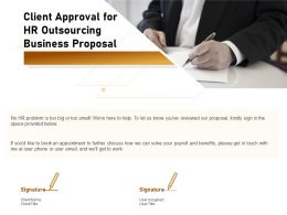 Client Approval For HR Outsourcing Business Proposal Ppt Powerpoint Presentation Show Samples
