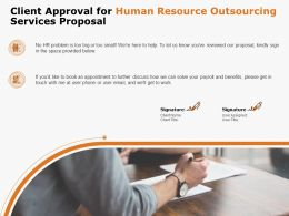 Client Approval For Human Resource Outsourcing Services Proposal Ppt Powerpoint Presentation Layouts Slide