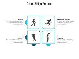 Client Billing Process Ppt Powerpoint Presentation Model Format Ideas Cpb