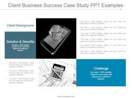 Client Business Success Case Study Ppt Examples