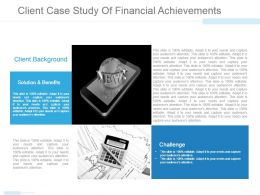 Client Case Study Of Financial Achievements Powerpoint Slide Graphics