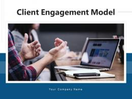 Client Engagement Model Approach Initiatives Relationship Organizational Growth
