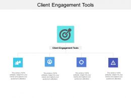 Client Engagement Tools Ppt Powerpoint Presentation Summary Cpb