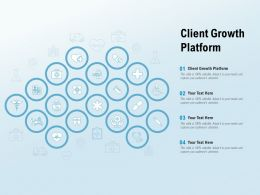 Client Growth Platform Ppt Powerpoint Presentation Infographic Template Master Slide