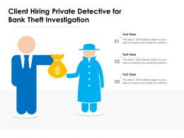 Client Hiring Private Detective For Bank Theft Investigation