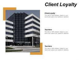 Client Loyalty Ppt Powerpoint Presentation Model Graphics Tutorials Cpb