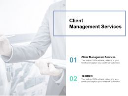 Client Management Services Ppt Powerpoint Presentation Summary Layout Cpb