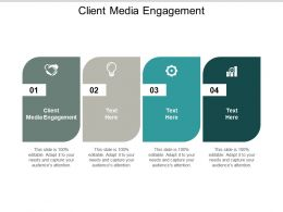 Client Media Engagement Ppt Powerpoint Presentation Infographics Microsoft Cpb