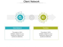 Client Network Ppt Powerpoint Presentation File Design Inspiration Cpb
