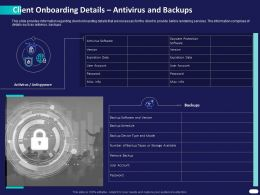 Client Onboarding Details Antivirus And Backups Ppt Powerpoint Presentation Model Icon