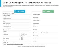 Client Onboarding Details Server Info And Firewall Effective IT service Excellence Ppt Inspiration