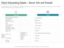 Client Onboarding Details Server Info And Firewall Technology Service Provider Solutions Ppt Graphics
