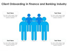 Client Onboarding In Finance And Banking Industry