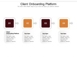 Client Onboarding Platform Ppt Powerpoint Presentation Infographics Background Cpb