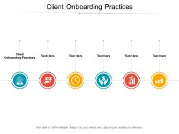 Client Onboarding Practices Ppt Powerpoint Presentation Gallery Rules Cpb